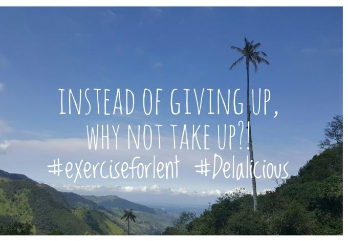 #exerciseforlent, #Delalicious